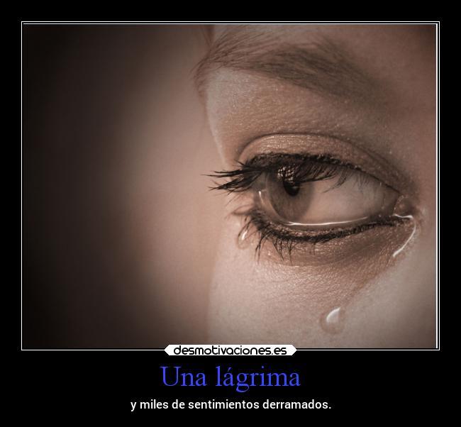 Una Lágrima Desmotivaciones
