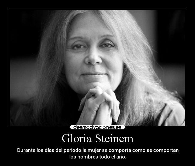 Gloria Steinem Desmotivaciones