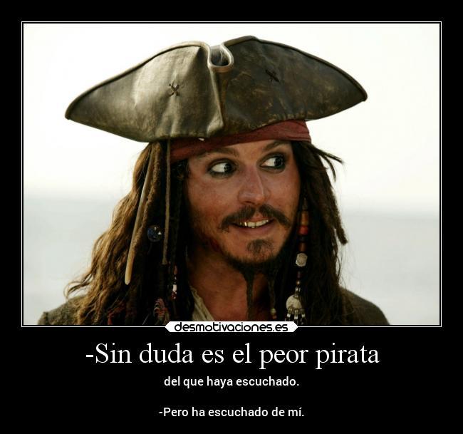 Sin Duda Es El Peor Pirata Desmotivaciones