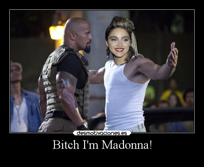 Bitch Im Madonna! -