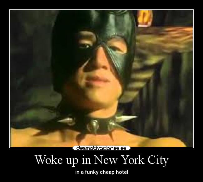 Woke up in New York City -