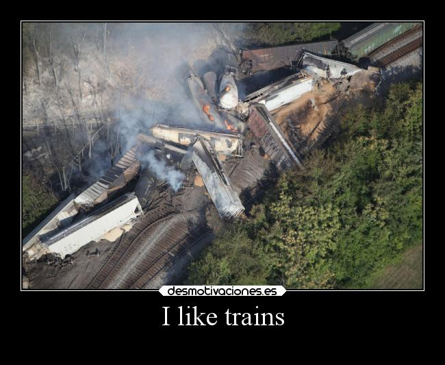 I like trains -