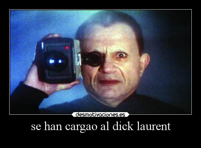 se han cargao al dick laurent -