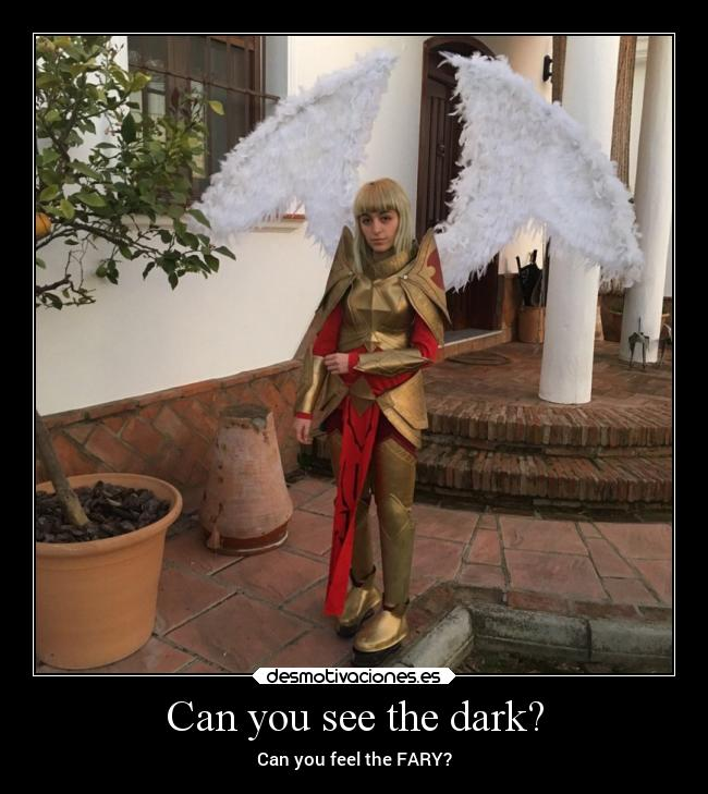 Can you see the dark? -