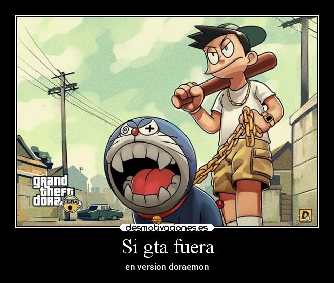 Si gta fuera - en version doraemon