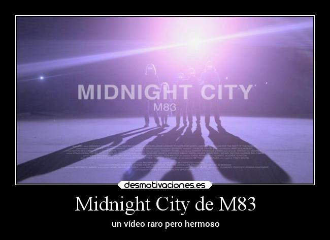 Midnight City de M83 - un vídeo raro pero hermoso