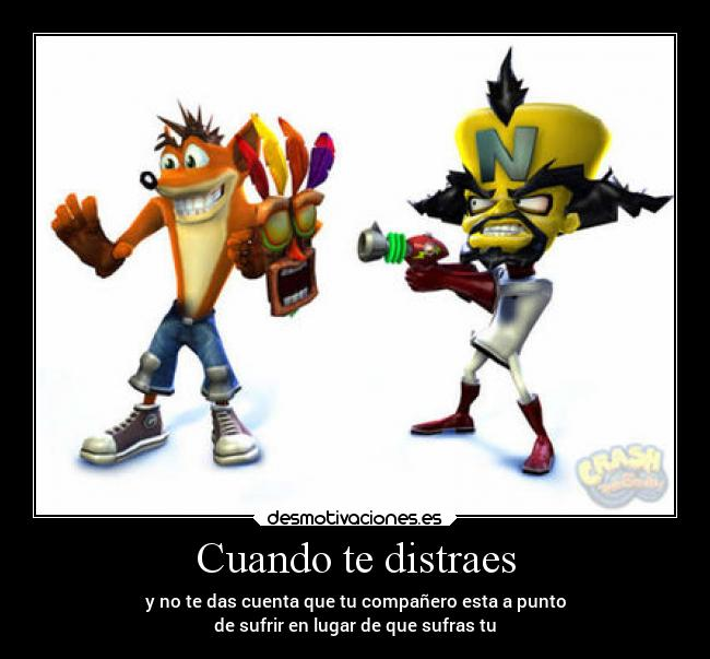 carteles enemigo humor rival distraccion crash bandicoot neo cortex uka desmotivaciones