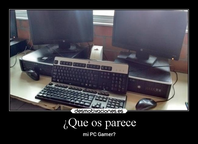 ¿Que os parece - mi PC Gamer?