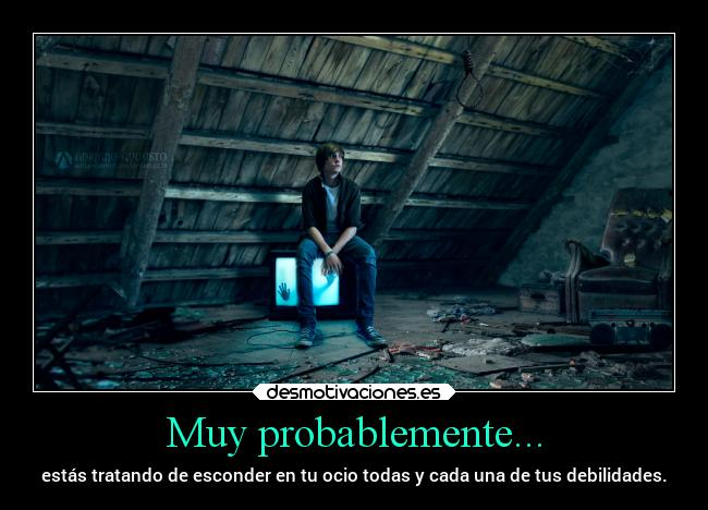 Muy probablemente... -