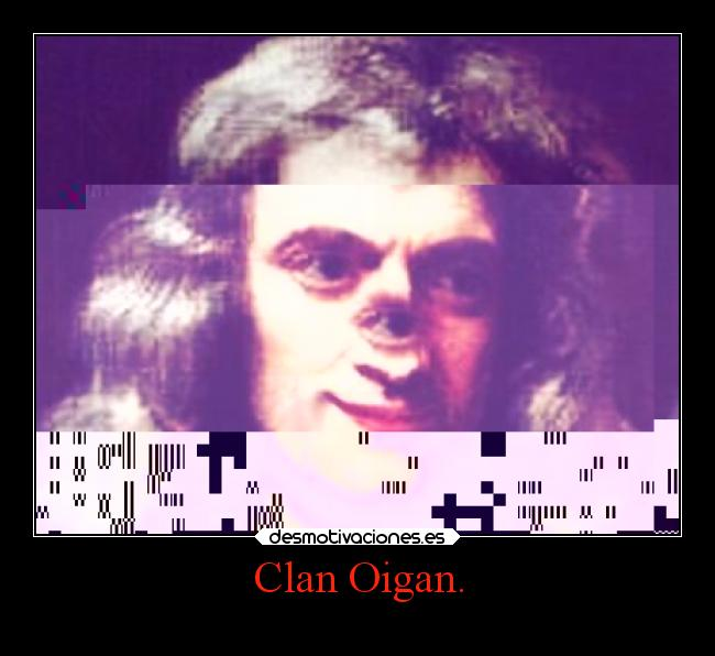 Clan Oigan. -