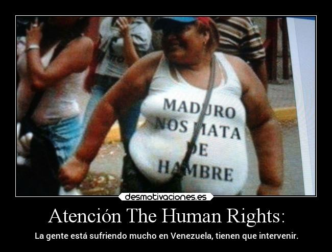 Atención The Human Rights: -