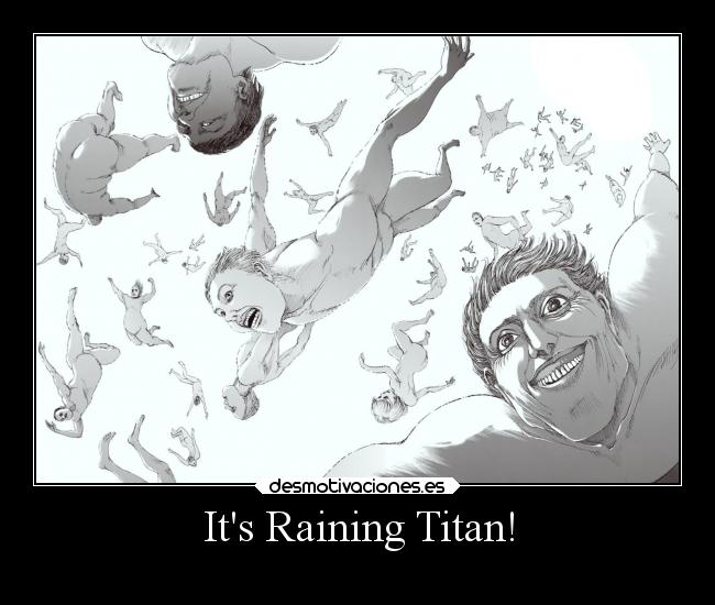 Its Raining Titan! -