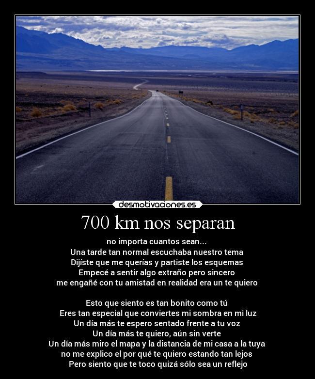 700 Km Nos Separan