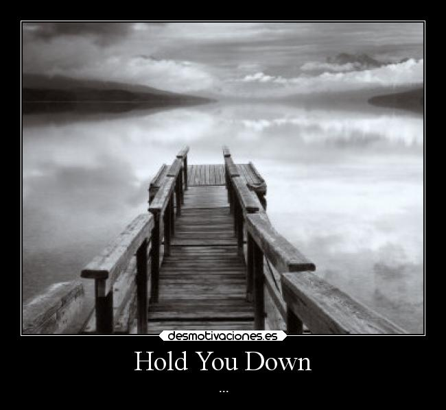 Hold You Down - ...
