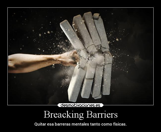 Breacking Barriers -