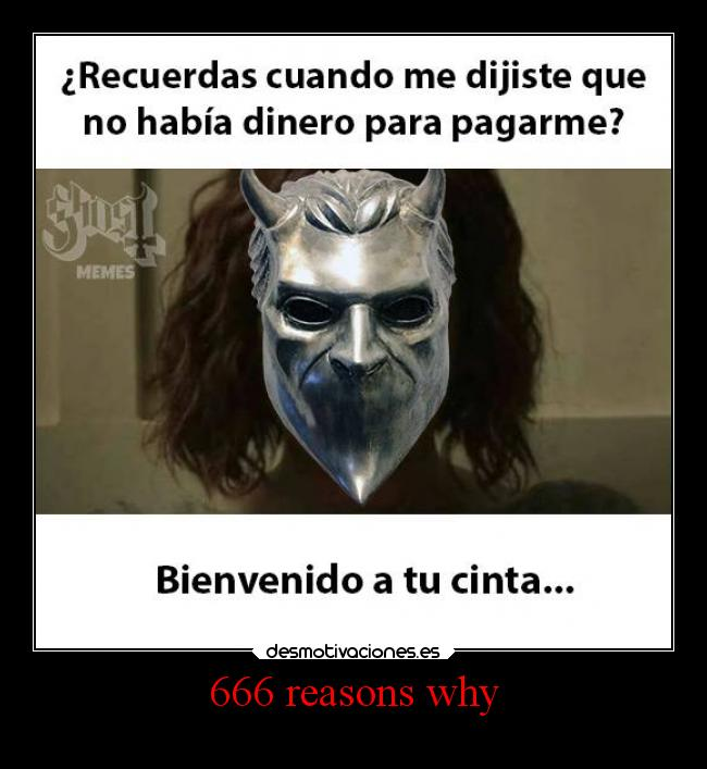 666 reasons why -