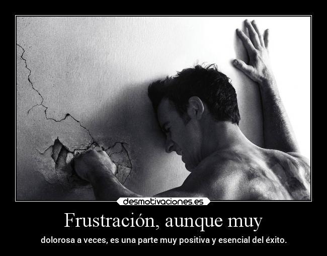 Frustración Aunque Muy Desmotivaciones