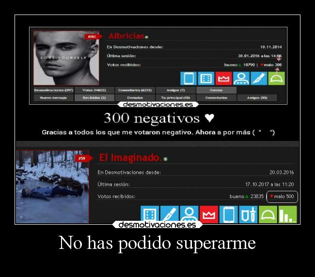 No has podido superarme -