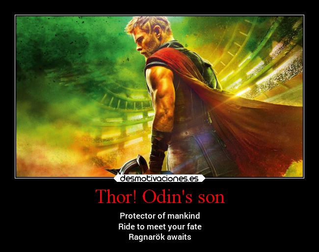 Thor! Odins son - Protector of mankind Ride to meet your fate Ragnarök awaits
