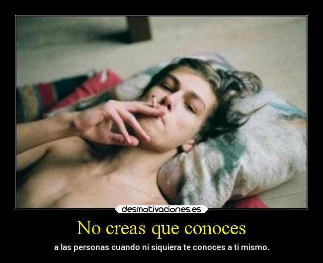 No creas que conoces -