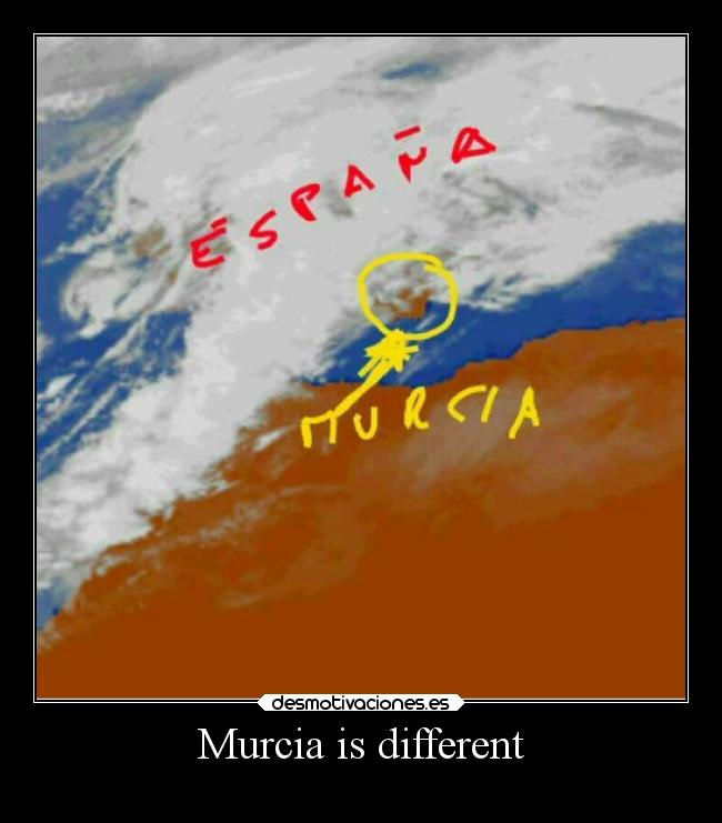 Murcia is different -