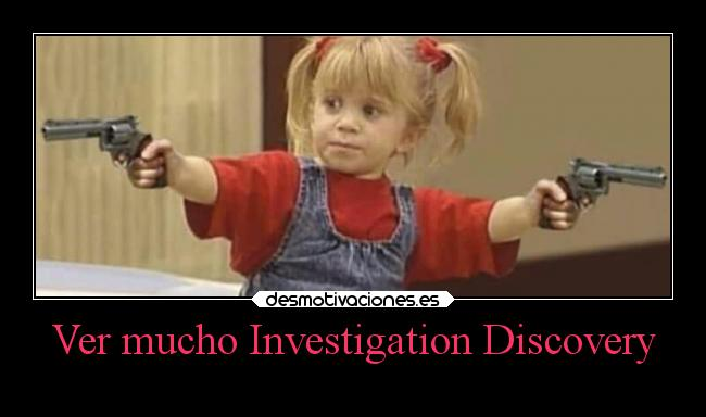 Ver mucho Investigation Discovery -
