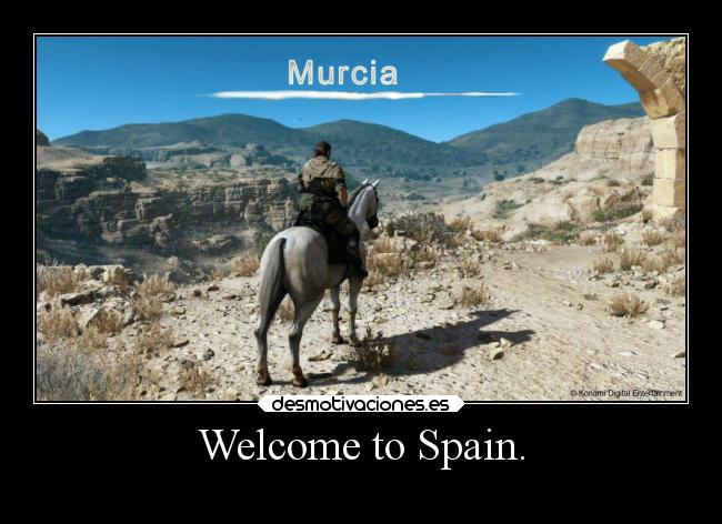 Welcome to Spain. -