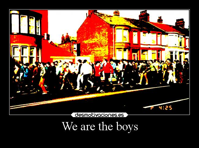We are the boys -