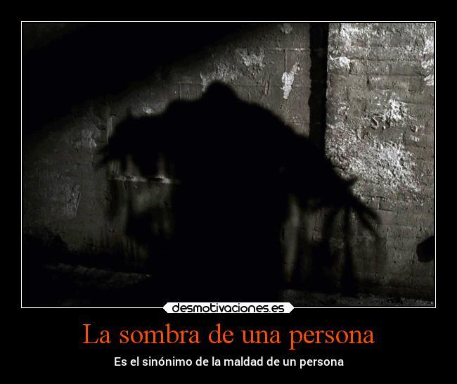 La Sombra De Una Persona Desmotivaciones