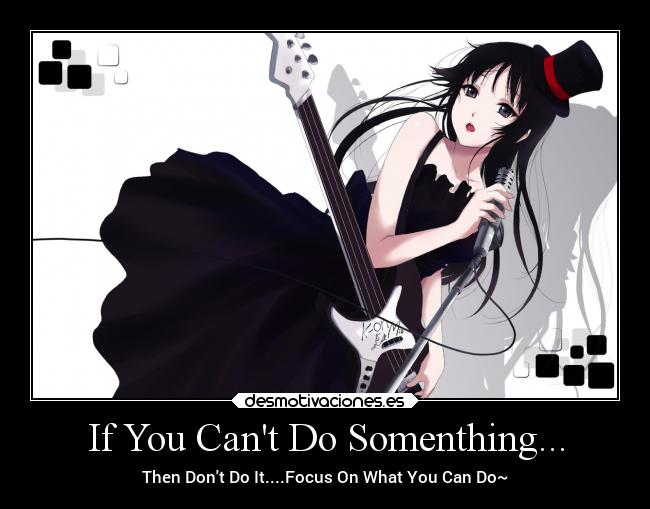 If You Cant Do Somenthing... -