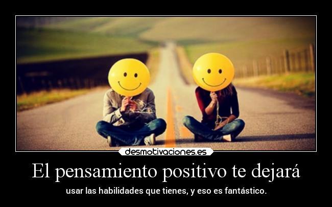 El Pensamiento Positivo Te Dejará Desmotivaciones