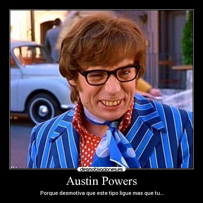 Austin Powers Desmotivaciones