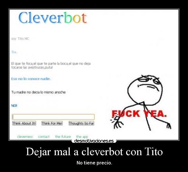 Dejar Mal A Cleverbot Con Tito Desmotivaciones