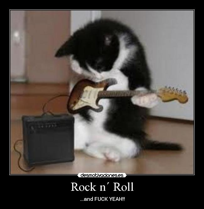 Rock n´ Roll - ...and FUCK YEAH!!