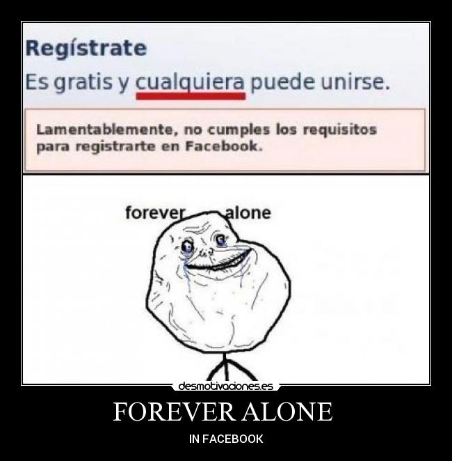 FOREVER ALONE  - IN FACEBOOK