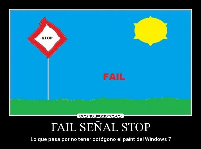 carteles fail fail senal stop windows paint octogono desmotivaciones
