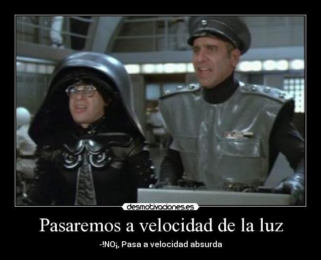 http://img.desmotivaciones.es/201101/spaceball.jpg
