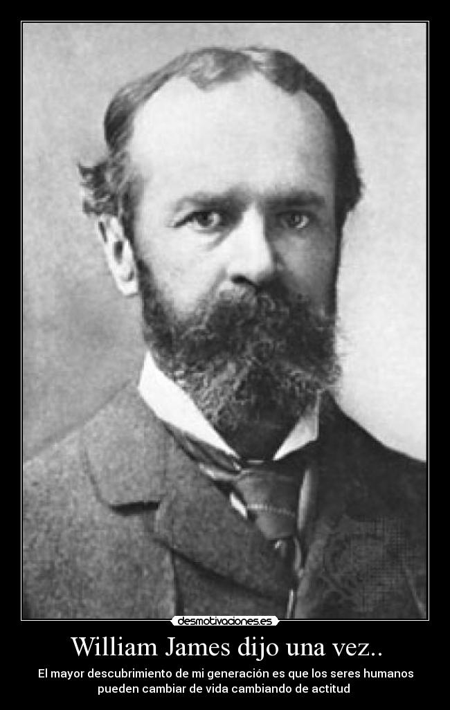 William James Dijo Una Vez Desmotivaciones