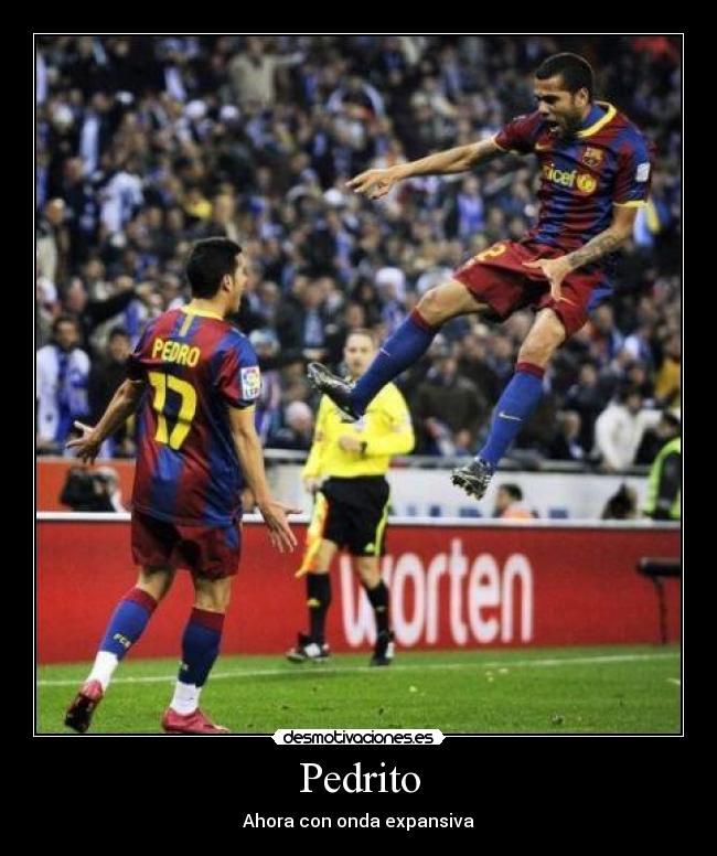 carteles pedrito pedro barcelona barca alves daniel futbol liga  desmotivaciones 1a444c6f70058