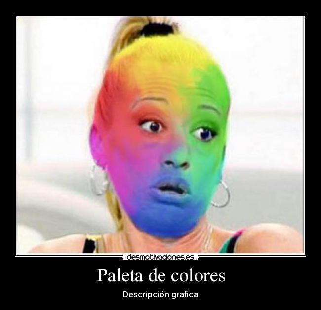 Paleta de colores   Desmotivaciones