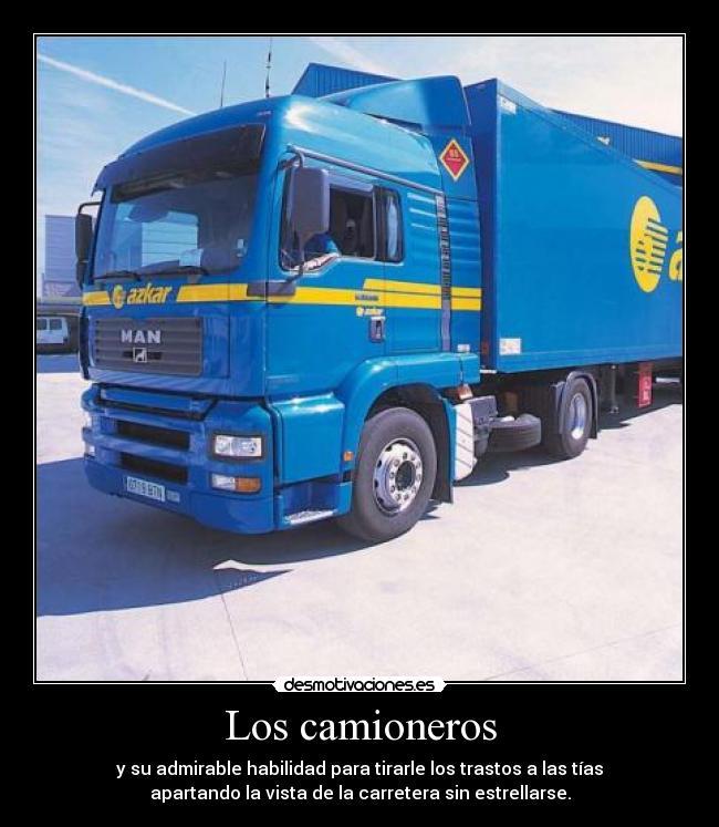 Imágenes Y Carteles De Camioneros Pag 3 Desmotivaciones