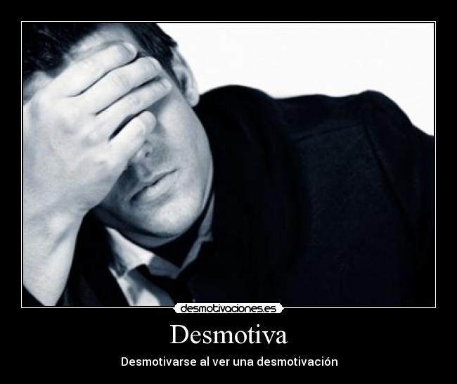 Desmotiva Desmotivaciones