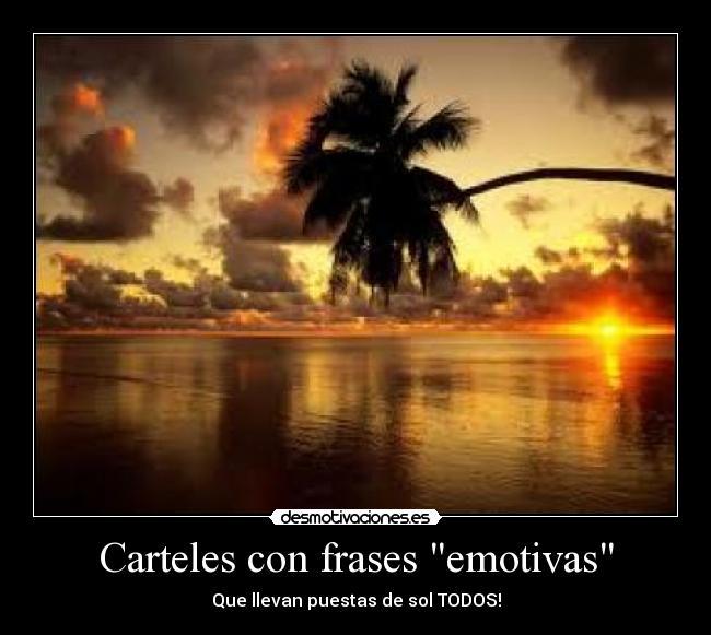 Carteles Con Frases Emotivas Desmotivaciones