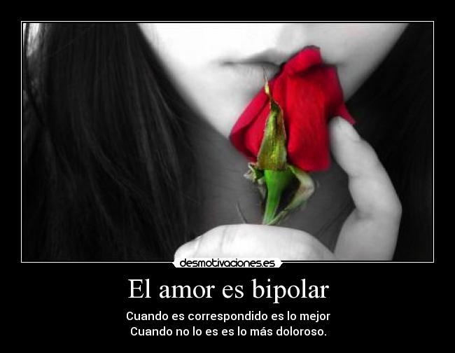 El Amor Es Bipolar Desmotivaciones
