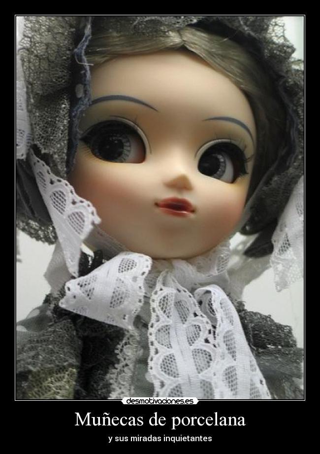 Muñecas De Porcelana Desmotivaciones