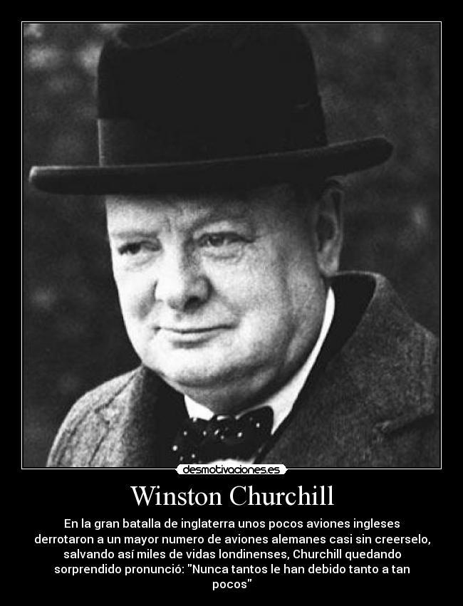 Imágenes Y Carteles De Churchill Pag 11 Desmotivaciones