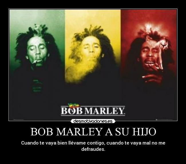 Bob Marley A Su Hijo Desmotivaciones