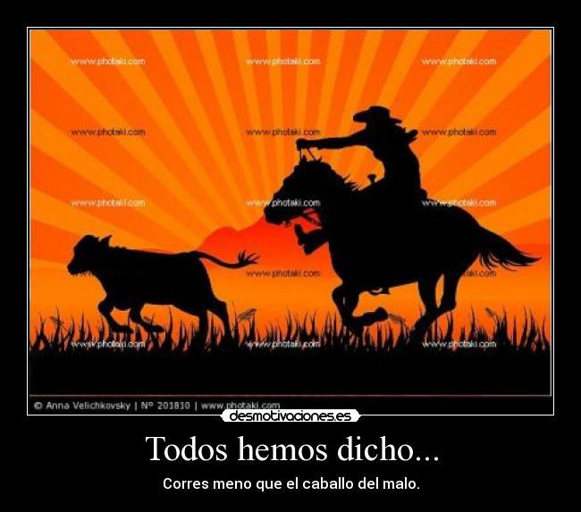 Imagenes Y Carteles De Vaquero Pag 14 Desmotivaciones