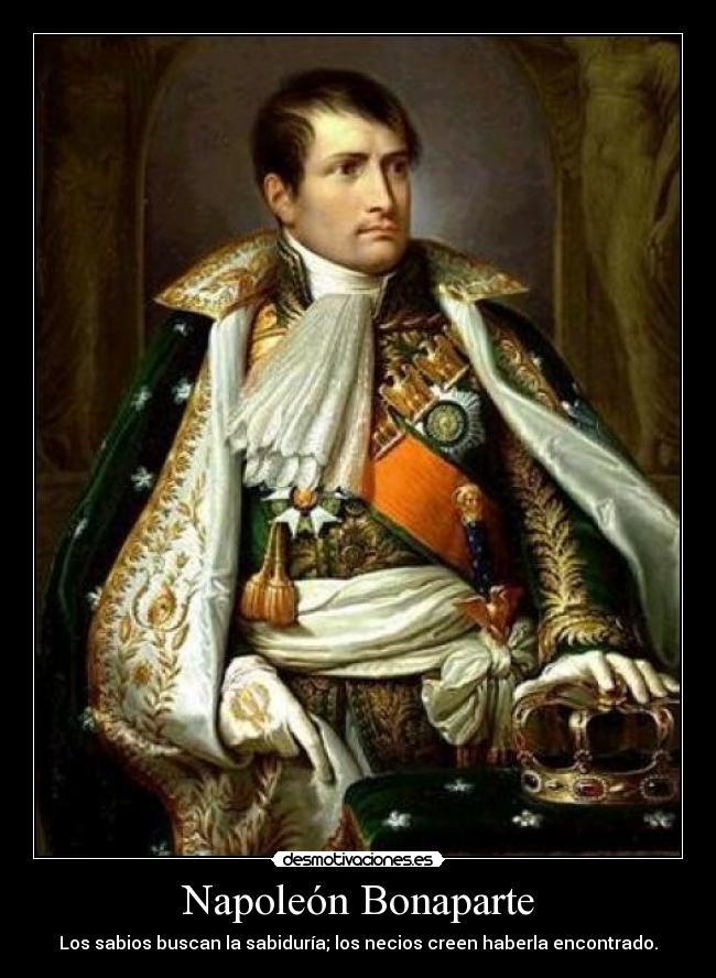 carteles napoleon bonaparte sabiduria idiotas sabios necios desmotivaciones 716be38e1fa
