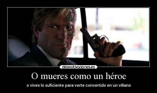 O mueres como un héroe | Desmotivaciones